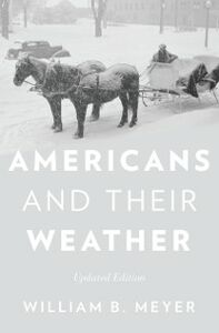 Ebook in inglese Americans and Their Weather: Updated Edition Meyer, William B.