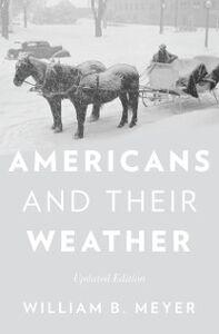 Foto Cover di Americans and Their Weather: Updated Edition, Ebook inglese di William B. Meyer, edito da Oxford University Press
