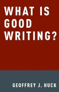 Ebook in inglese What Is Good Writing? Huck, Geoffrey