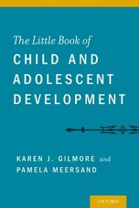 Ebook in inglese Little Book of Child and Adolescent Development Gilmore, Karen , Meersand, Pamela