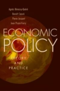 Ebook in inglese Economic Policy: Theory and Practice Benassy-Quere, Agnes , Coeure, Benoit , Jacquet, Pierre , Pisani-Ferr, isani-Ferry