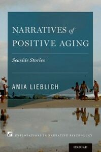 Ebook in inglese Narratives of Positive Aging: Seaside Stories Lieblich, Amia