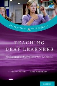 Foto Cover di Teaching Deaf Learners: Psychological and Developmental Foundations, Ebook inglese di Harry Knoors,Marc Marschark, edito da Oxford University Press