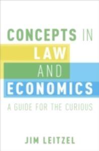 Foto Cover di Concepts in Law and Economics: A Guide for the Curious, Ebook inglese di Jim Leitzel, edito da Oxford University Press