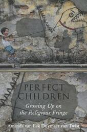 Perfect Children: Growing Up on the Religious Fringe