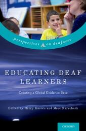 Educating Deaf Learners: Creating a Global Evidence Base