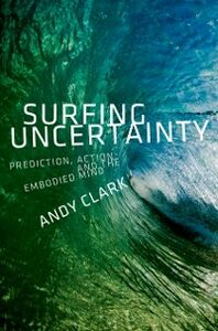 Foto Cover di Surfing Uncertainty: Prediction, Action, and the Embodied Mind, Ebook inglese di Andy Clark, edito da Oxford University Press