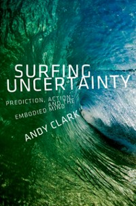 Ebook in inglese Surfing Uncertainty: Prediction, Action, and the Embodied Mind Clark, Andy