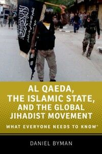 Foto Cover di Al Qaeda, the Islamic State, and the Global Jihadist Movement: What Everyone Needs to KnowRG, Ebook inglese di Daniel Byman, edito da Oxford University Press