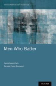 Foto Cover di Men Who Batter, Ebook inglese di Barbara Fisher-Townsend,Nancy Nason-Clark, edito da Oxford University Press