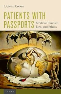 Ebook in inglese Patients with Passports: Medical Tourism, Law, and Ethics Cohen, I. Glenn