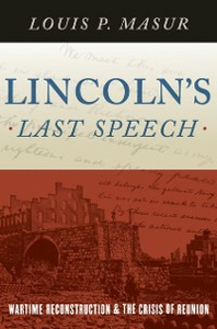 Ebook in inglese Lincolns Last Speech: Wartime Reconstruction and the Crisis of Reunion Masur, Louis P.