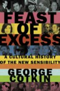Ebook in inglese Feast of Excess: A Cultural History of the New Sensibility Cotkin, George