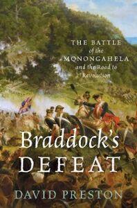 Foto Cover di Braddocks Defeat: The Battle of the Monongahela and the Road to Revolution, Ebook inglese di David L. Preston, edito da Oxford University Press
