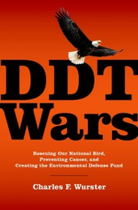 Ebook in inglese DDT Wars: Rescuing Our National Bird, Preventing Cancer, and Creating the Environmental Defense Fund Wurster, Charles F.