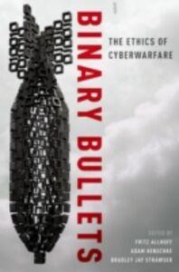 Foto Cover di Binary Bullets: The Ethics of Cyberwarfare, Ebook inglese di  edito da Oxford University Press