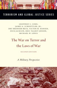 Ebook in inglese War on Terror and the Laws of War: A Military Perspective Brenner-Beck, Dru , Corn, Geoffrey S. , Jackson, Richard B. Dick , Jensen, Eric Talbot