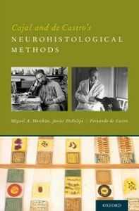 Ebook in inglese Cajal and de Castro's Neurohistological Methods de Castro, Fernando , De Felipe, Javier , Merchan, Miguel A