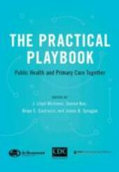 Practical Playbook: Public Health and Primary Care Together