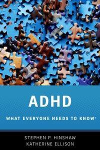 Foto Cover di ADHD: What Everyone Needs to KnowRG, Ebook inglese di Katherine Ellison,Stephen P. Hinshaw, edito da Oxford University Press