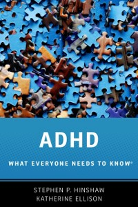 Ebook in inglese ADHD: What Everyone Needs to KnowRG Ellison, Katherine , Hinshaw, Stephen P.