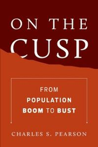 Foto Cover di On the Cusp: From Population Boom to Bust, Ebook inglese di Charles S. Pearson, edito da Oxford University Press