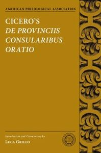 Ebook in inglese Cicero's De Provinciis Consularibus Oratio Grillo, Luca