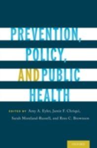 Foto Cover di Prevention, Policy, and Public Health, Ebook inglese di Brownson,Sarah Moreland-Russell, edito da Oxford University Press