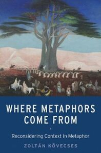 Foto Cover di Where Metaphors Come From: Reconsidering Context in Metaphor, Ebook inglese di Zoltan Kovecses, edito da Oxford University Press