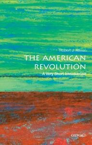 Foto Cover di American Revolution: A Very Short Introduction, Ebook inglese di Robert J. Allison, edito da Oxford University Press