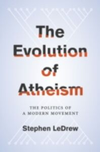 Ebook in inglese Evolution of Atheism: The Politics of a Modern Movement LeDrew, Stephen