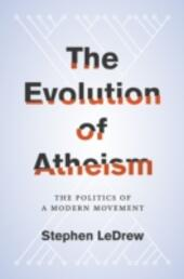 Evolution of Atheism: The Politics of a Modern Movement