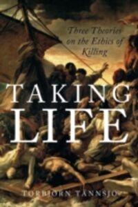 Foto Cover di Taking Life: Three Theories on the Ethics of Killing, Ebook inglese di Torbjorn Tannsjo, edito da Oxford University Press