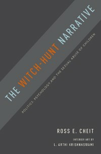 Ebook in inglese Witch-Hunt Narrative: Politics, Psychology, and the Sexual Abuse of Children Cheit, Ross E.