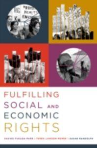 Ebook in inglese Fulfilling Social and Economic Rights Fukuda-Parr, Sakiko , Lawson-Remer, Terra , Randolph, Susan