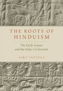Foto Cover di Roots of Hinduism: The Early Aryans and the Indus Civilization, Ebook inglese di Asko Parpola, edito da Oxford University Press
