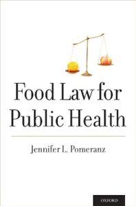 Foto Cover di Food Law for Public Health, Ebook inglese di Jennifer L. Pomeranz, edito da Oxford University Press