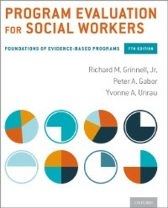 Ebook in inglese Program Evaluation for Social Workers: Foundations of Evidence-Based Programs Gabor, Peter A. , Grinnell, Richard M. , Unrau, Yvonne A.