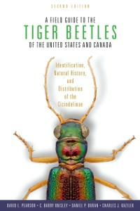 Ebook in inglese Field Guide to the Tiger Beetles of the United States and Canada: Identification, Natural History, and Distribution of the Cicindelinae Duran, Daniel P. , Knisley, C. Barry , Pearson, David L.