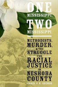Ebook in inglese One Mississippi, Two Mississippi: Methodists, Murder, and the Struggle for Racial Justice in Neshoba County George, Carol V. R.