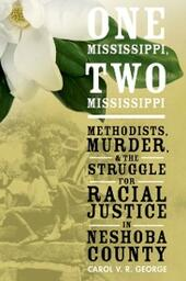 One Mississippi, Two Mississippi: Methodists, Murder, and the Struggle for Racial Justice in Neshoba County