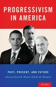 Ebook in inglese Progressivism in America: Past, Present, and Future