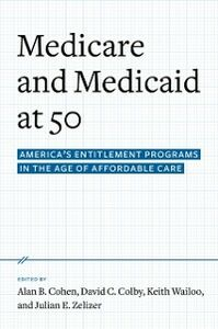 Ebook in inglese Medicare and Medicaid at 50: Americas Entitlement Programs in the Age of Affordable Care