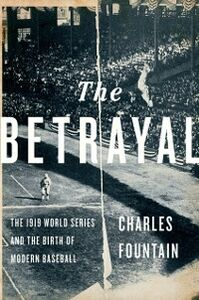 Ebook in inglese Betrayal: The 1919 World Series and the Birth of Modern Baseball Fountain, Charles