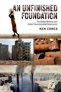 Ebook in inglese Unfinished Foundation: The United Nations and Global Environmental Governance Conca, Ken