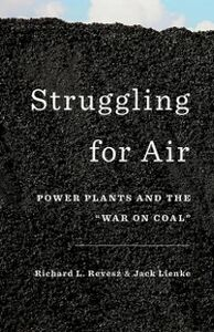 Ebook in inglese Struggling for Air: Power Plants and the War on Coal Lienke, Jack , Revesz, Richard