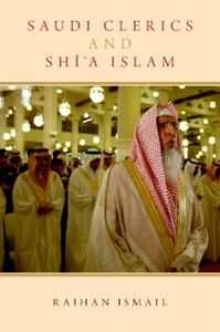 Foto Cover di Saudi Clerics and Shi'a Islam, Ebook inglese di Raihan Ismail, edito da Oxford University Press