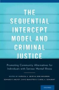 Foto Cover di Sequential Intercept Model and Criminal Justice: Promoting Community Alternatives for Individuals with Serious Mental Illness, Ebook inglese di  edito da Oxford University Press
