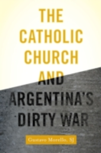Ebook in inglese Catholic Church and Argentinas Dirty War Morello, Gustavo