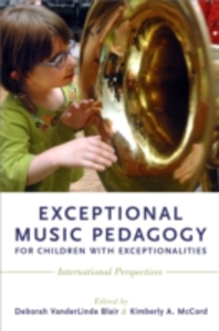 Ebook in inglese Exceptional Music Pedagogy for Children with Exceptionalities: International Perspectives -, -